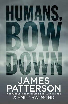 Humans, Bow Down by Patterson, James Book The Cheap Fast Free Post