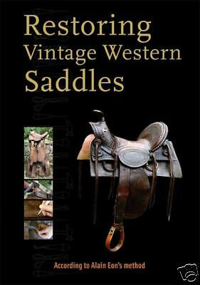 AWESOME Book RESTORING ANTIQUE Leather SADDLE S by Alain Eon SIGNED by Author