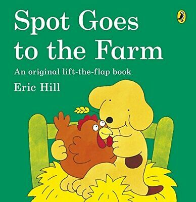 Spot Goes to the Farm by Hill, Eric Paperback Book The Cheap Fast Free Post