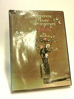 Japanese Flower Arrangement: Ikebana by March-Penney, John Hardback Book The
