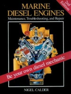 Marine Diesel Engines: Maintenance, Troubleshooting... by Calder, Nigel Hardback