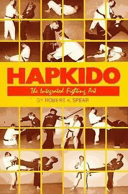Hapkido : The Integrated Fighting Art by Robert K. Spear