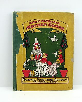 Newly Feathered Mother Goose - 1903 Nursery Rhyme Book