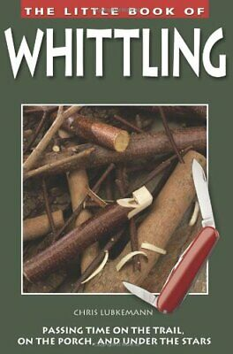 Little Book of Whittling: Passing Time on th... by Lubkemann, Chris Spiral bound