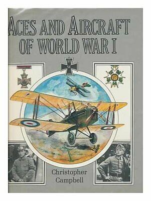 Aces and Aircraft of World War I, Christopher Campbell Hardback Book The Cheap