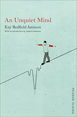 An Unquiet Mind: A Memoir of Moods and Madness by Redfield Jamison, Kay Book The