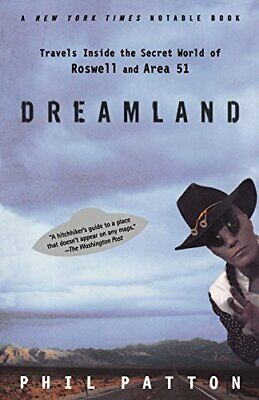 Dreamland: Travels Inside the Secret World of Roswell and Area... by Phil Patton