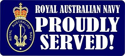 Royal Australian Navy Proudly Served Laminated Vinyl Sticker 80Mm X 180Mm Ran