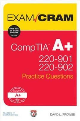 Comptia A+ 220 901 And 220 902 Practice Questions Exam Cram - Prowse, David L. -