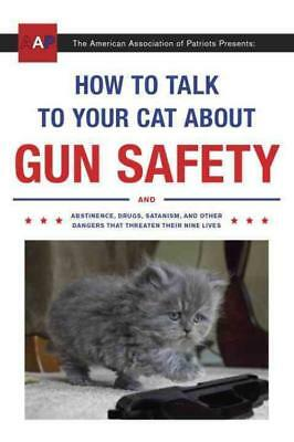 How To Talk To Your Cat About Gun Safety - Auburn, Zachary - New Paperback Book