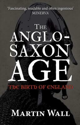 The Anglo-Saxon Age - Wall, Martin - New Paperback Book