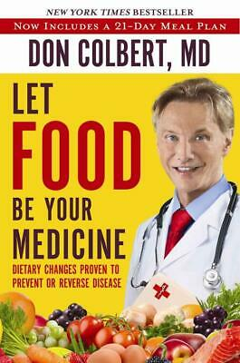 Let Food Be Your Medicine - Colbert, Don, M.d. - New Paperback Book