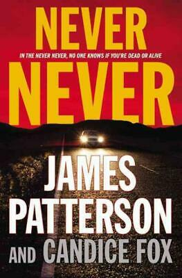 Never Never - Patterson, James/ Fox, Candice - New Hardcover Book