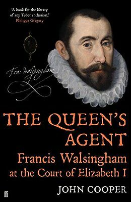 The Queen's Agent: Francis Walsingham at the Court of Elizabeth I NEW CONDITION