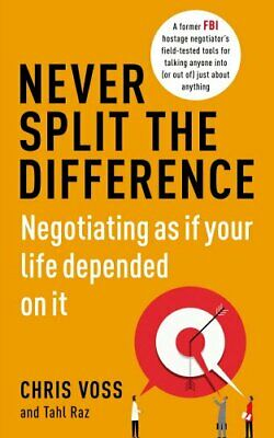 Never Split the Difference: Negotiating as if Your Life Depended... by Raz, Tahl
