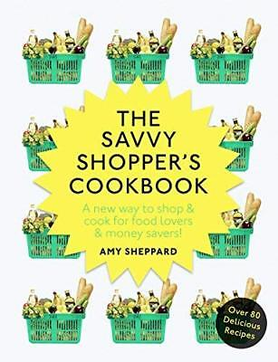 The Savvy Shopper?s Cookbook by Amy Sheppard New Paperback Book