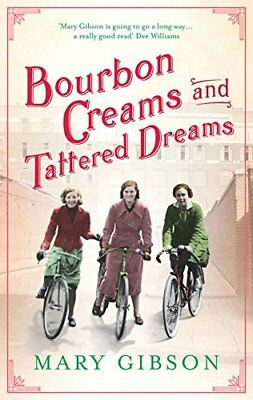 Bourbon Creams and Tattered Dreams by Mary Gibson New Paperback Book