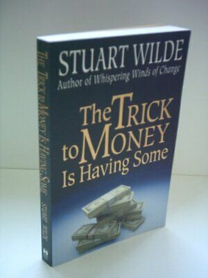 The Trick to Money is Having Some by Wilde, Stuart Paperback Book The Cheap Fast
