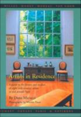 Artists in Residence : A Guide to the Homes and Studios of Eight...