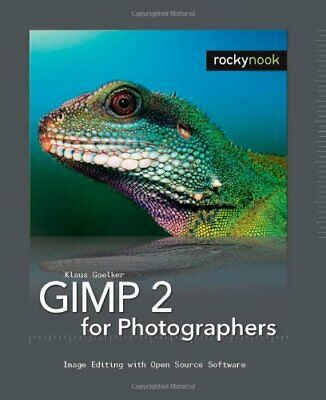 GIMP 2 for Photographers: Image Editing with Open ... by Klaus Goelker Paperback