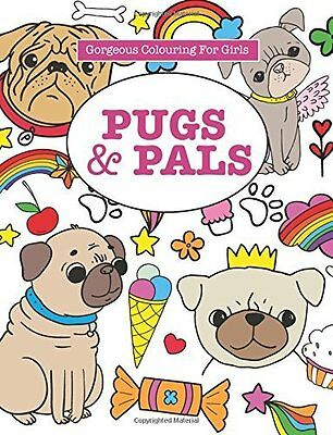 Gorgeous Colouring for Girls - Pugs & Pals by Elizabeth James New Paperback Book
