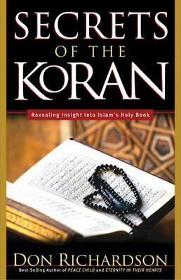 The Secrets of the Koran: Revealing Insights into Islam's Holy Bible