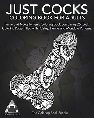 Just Cocks Coloring Book For Adul by The Coloring Book People New Paperback Book