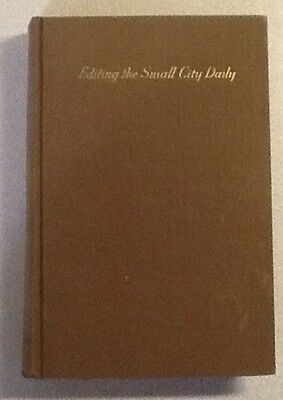 Antique Book. 1939. Editing the Small City Daily by Robert M. Neal