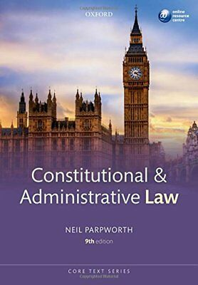 Constitutional & Administrative Law 9/e (Core Texts Series), Parpworth, Neil The