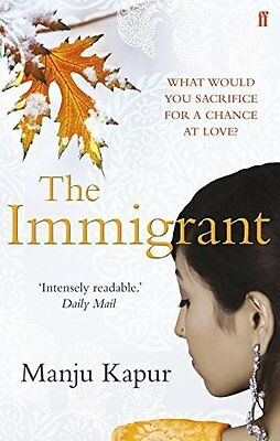 The Immigrant (Manju Kapur) | Faber & Faber