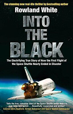 Into the Black: The electrifying true story of how the firs... by White, Rowland
