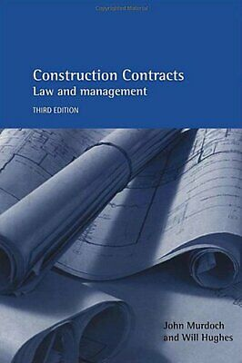 Construction Contracts 3E: Law and Management by Hughes, Will Paperback Book The