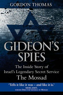 Gideon's Spies: The Inside Story Of Israel's Lege... by Thomas, Gordon Paperback