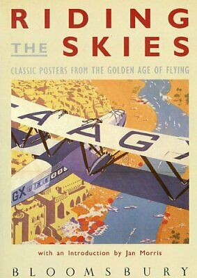 Riding the Skies: Classic Posters from the Golden Age of Flying Hardback Book