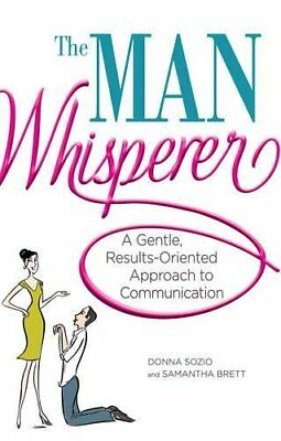 The Man Whisperer: A Gentle, Results-Oriented Appro... by Sozio, Donna Paperback