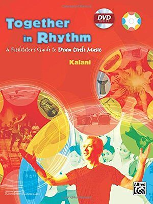 Together In Rhythm: A Facilitator's Guide To Drum Circle Music (Kalani) | Alfred