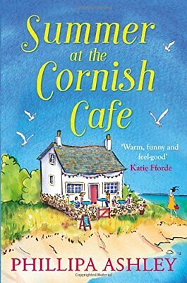 Summer at the Cornish Caf�: The feel-good romantic comedy... by Ashley, Phillipa