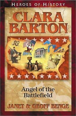 Heroes of History - Clara Barton : Courage under Fire
