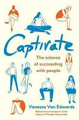 Captivate: The Science of Succeeding with People by Vanessa Van Edwards Paperbac