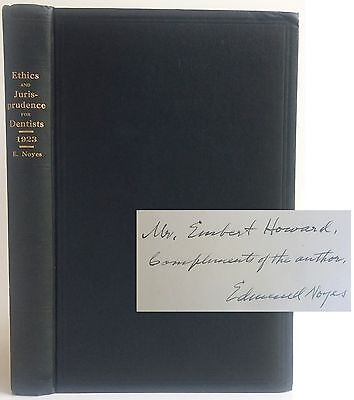Ethics and Law for Dentists author SIGNED 1923 dentistry classic Edmund Noyes