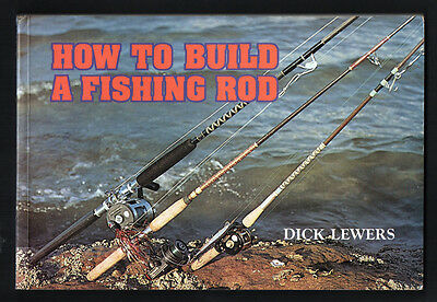 How to build a Fishing Rod 1984 book Dick Lewers game surf rock fly building a