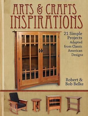 Arts and Crafts Inspirations : 21 Simple Projects Adapted from Classic American