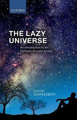 Lazy Universe: An Introduction to the Principle of Least Action by Jennifer Coop