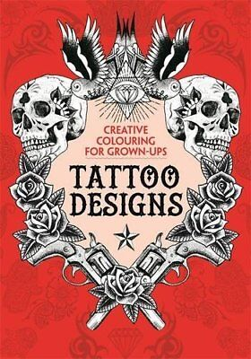 Tattoo Designs: Creative Colouring for Grown-ups, Various Book The Cheap Fast