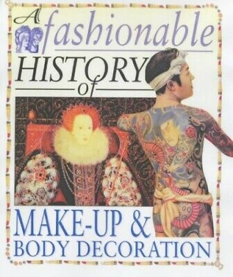 Make-up and Body Decoration (A Fashionable Histo... by Reynolds, Helen Paperback