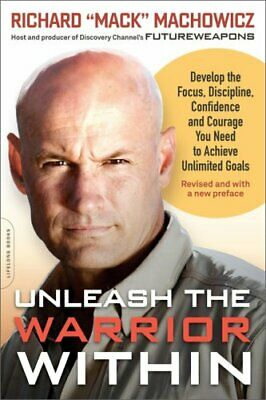 Unleash the Warrior within: Develop the Focus..., Machowicz, Richard J Paperback