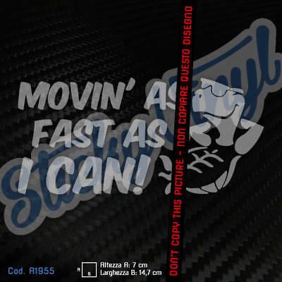 Movin' As Fast As I Can - Adesivo Sticker Decal Tuning Auto