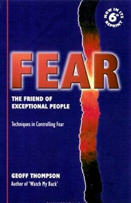 Fear: The Friend of Exceptional People - Techniq... by Thompson, Geoff Paperback