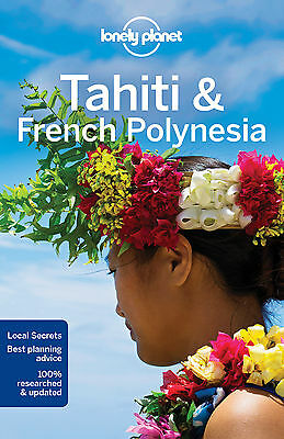 Lonely Planet Tahiti & French Polynesia 2017 BRAND NEW 9781786572196