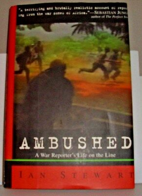 Ambushed : A War Reporter's Year on the Front Lines by Ian Stewart 2002  1st ED